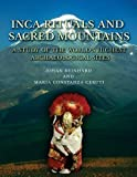 Inca Rituals and Sacred Mountains: A Study of the World's Highest Archaeological Site (Cotsen Monograph)
