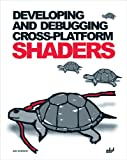 Developing And Debugging Cross-platform Shaders