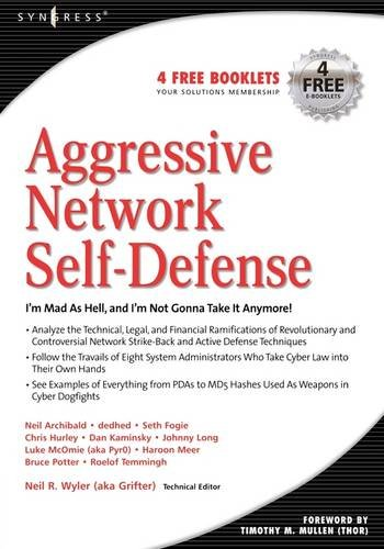 Aggressive Network Self-Defense - Neil R. Wyler, Bruce Potter, Chris Hurley