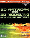 2D Artwork and 3D Modeling for Game Artists (Premier Press Game Development (Software)) by David Franson