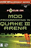 Focus on Creating Mods for Quake III
