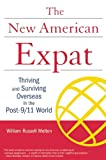 Buy New American Expat: Thriving and Surviving Overseas in the Post-9/11 World from Amazon