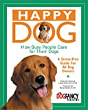 Happy Dog, How Busy People Care for Their Dog: A Stress-Free Guide for All Dog Owners