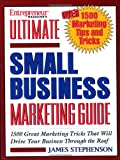 Buy Entrepreneur Magazine's Ultimate Small Business Marketing Guide: Over 1500 Great Marketing Tricks That Will Drive Your Business Through the Roof from Amazon