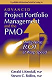 Buy Advanced Project Portfolio Management and the PMO: Multiplying ROI at Warp Speed from Amazon