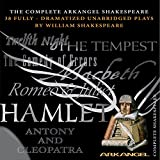 The Complete Arkangel Shakespeare: 38 Dramatized Plays