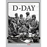 D-Day: 24 Hours That Saved the World (Time)