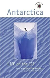 Antarctica: Life on the Ice (Travelers' Tales)