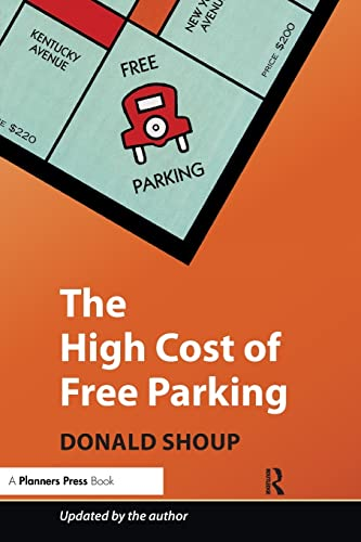 The High Cost of Free Parking, Updated Edition - Donald Shoup