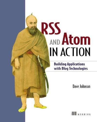 Book Cover: RSS and Atom in Action: Building Applications with Blog Technologies