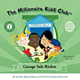 The Money savvy kid$ club. Volume one. Garage sale riches
