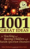 Book Cover: 1001 Great Ideas for Teaching and Raising Children with Autism Spectrum Disorders by Ellen Notbohm