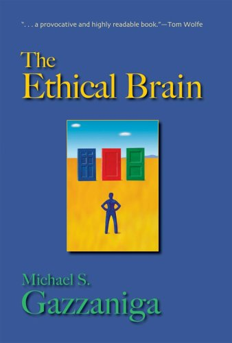 The Ethical Brain, by Gazzaniga, M.