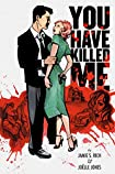 You Have Killed Me by Jamie S. Rich and Joelle Jones