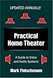 Practical Home Theater: A Guide to Video and Audio Systems, 2005 Fourth Edition/Mark Fleischmann