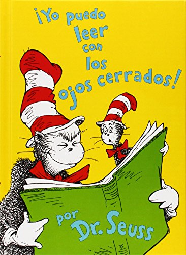 Yo Puedo Leer Con los Ojos Cerrados! = I Can Read with My Eyes Shut! (Spanish Edition)
