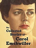 TOC: The Collected Stories of Carol Emshwiller, Volume 1