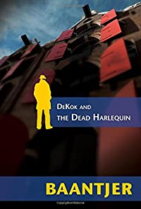 DeKok and the Dead Harlequin by A. C. Baantjer
