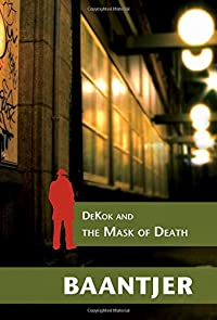 DeKok and the Mask of Death by A. C. Baantjer