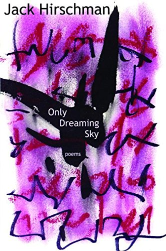 Only Dreaming Sky: Poems, Hirschman, Jack