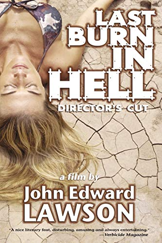 Last Burn in Hell: Director's Cut by John Edward Lawson
