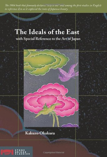The Ideals of the East: With Special Reference to the Art of Japan (Stone Bridge Classics)