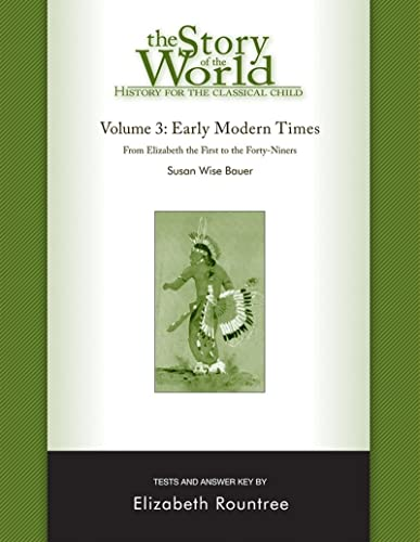 The Story of the World: History for the Classical Child: Early Modern Times: Tests and Answer Key (Vol. 3) (Story of the World) - Susan Wise Bauer, Elizabeth Rountree