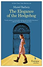 The Elegance of the Hedgehog by Muriel Barbery (c. 2006) 1933372605.01._SX140_SCLZZZZZZZ_