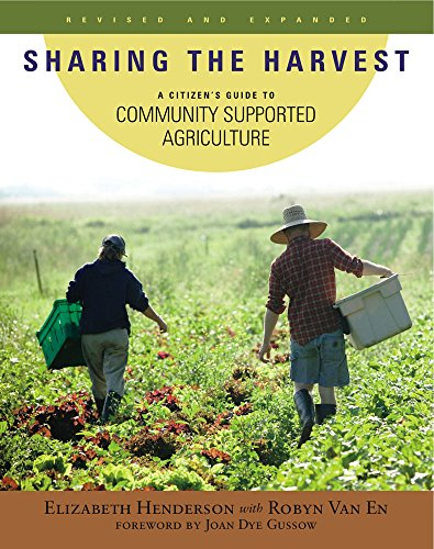 Sharing the Harvest: A Citizen's Guide to Community Supported Agriculture, 2nd Edition, Henderson, Elizabeth; Van En, Robyn