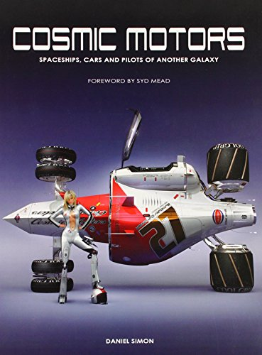 Cosmic Motors: Spaceships, Cars and Pilots of Another Galaxy (English and German Edition)