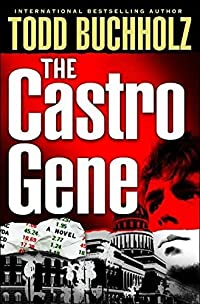 The Castro Gene by Todd Buchholz