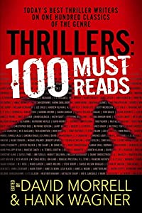 Thrillers: 100 Must Reads by David Morrell and Hank Wagner, co-editors