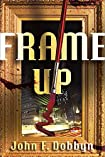 Frame Up by John F. Dobbyn