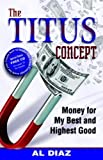 The Titus Concept: Money for My Best And Highest Good