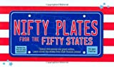 Nifty Plates from the Fifty States: Take a Ride Across Our Great Nation*Learn About the States from Their License Plates!
