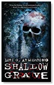 Shallow Grave by Lori G. Armstrong