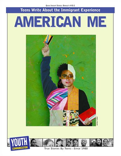 American Me: Teens Write about the Immigrant Experience