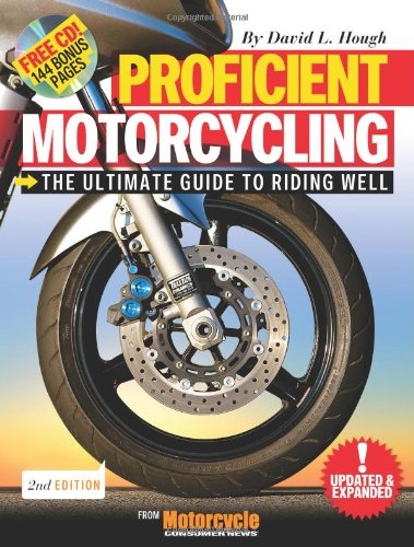 Proficient Motorcycling: The Ultimate Guide to Riding Well (Book & CD), Hough, David L.