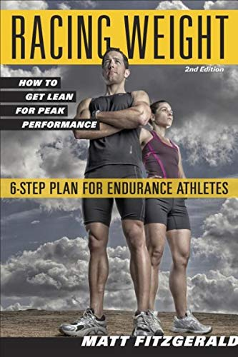 Racing Weight: How to Get Lean for Peak Performance (The Racing Weight Series) - Matt Fitzgerald CISSN