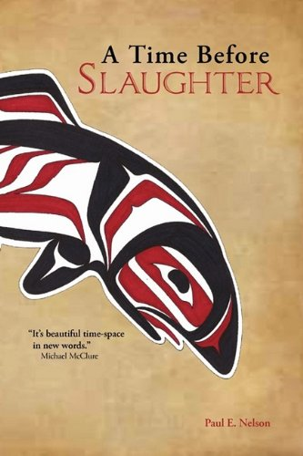 A Time Before Slaughter, Nelson, Paul E.