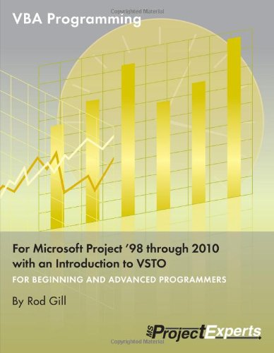 VBA Programming for Microsoft Project '98 through 2010 with an Introduction to VSTO - Rod GillJack Dahlgren