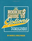 The Rookie's Guide to Options by Mark Wolfinger