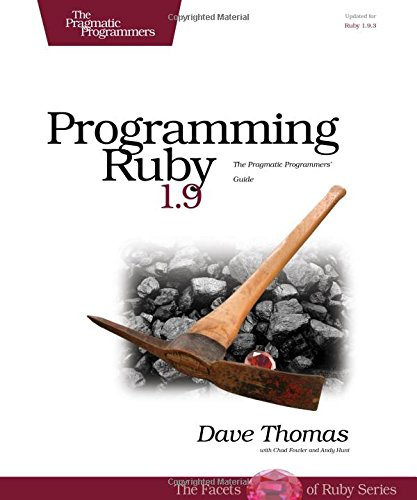 Programming Ruby 1.9: The Pragmatic Programmers
