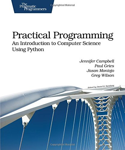 Practical Programming: An Introduction to Computer Science Using Python (Pragmatic Programmers)