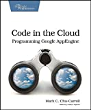 Code in the cloud: programming Google App Engine