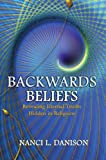 Backwards Beliefs: Revealing Eternal Truths Hidden in Religions