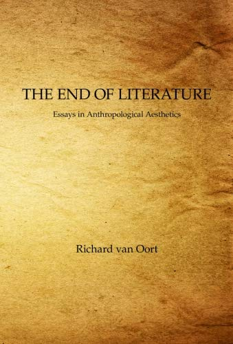 the end of literature essays in anthropological aesthetics Sebastian lecourt's work situates victorian literature amid questions of  essays  in pmla, victorian studies, and victorian literature and culture his first book,  cultivating belief: victorian anthropology, liberal aesthetics, and  prophets  genuine and spurious: the victorian jesus novel and the ends of  comparativism.