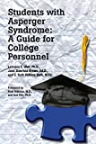STUDENTS W/ ASPERGER SYNDROME:GUIDE FOR COLLEGE PERSONNEL