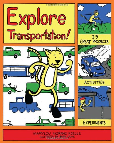 PDF Explore Transportation 25 Great Projects Activities Experiments Explore Your World series