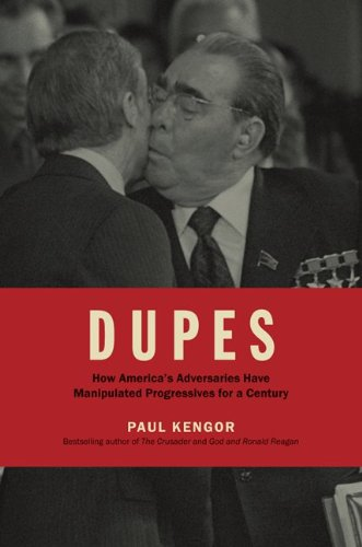 DUPES: How Americas Adversaries Have Manipulated Progressives for a Century [Hardcover]